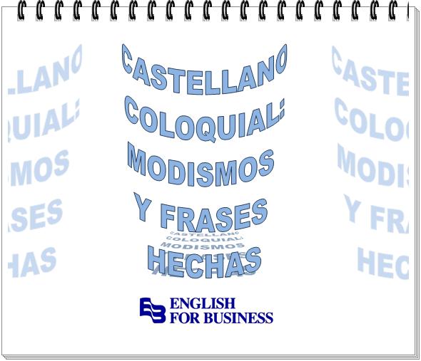 El castellano coloquial: modismos y frases hechas