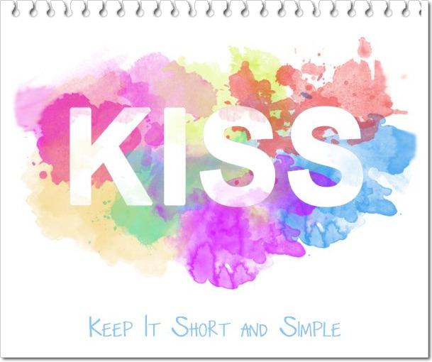 KISS: Keep It Short & Simple!